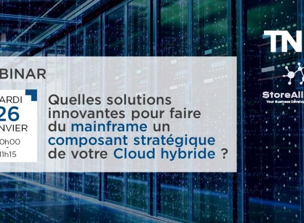 [Webinar] Quelles solutions innovantes pour faire du mainframe un composant stratégique de votre Cloud hybride ?