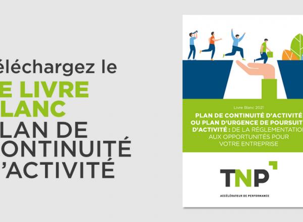 Plan de continuité d'activité : de la réglementation aux opportunités pour votre entreprise   Livre blanc